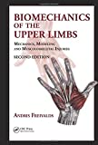 img - for Biomechanics of the Upper Limbs: Mechanics, Modeling and Musculoskeletal Injuries, Second Edition book / textbook / text book