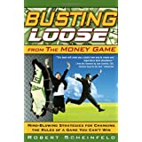 Busting Loose From the Money Game: Mind-Blowing Strategies for Changing the Rules of a Game You Can't Win ~ Robert Scheinfeld