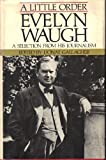 A little order: A selection from his journalism (0316926337) by Evelyn Waugh
