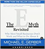 The E-Myth Revisited CD : Why Most Small Businesses Dont Work and What to do about it