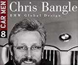 Chris Bangle. BMW Global Design (Car Men, Vol. 8)