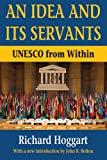 An Idea and Its Servants: UNESCO from Within
