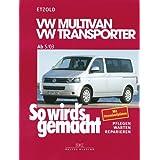 """VW Multivan / VW Transporter T5 115-235 PS: Diesel 84-174 PS ab 5/2003, So wird's gemacht - Band 134von """"R�diger Etzold"""""""
