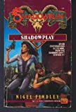 Shadowrun 09: Shadowplay (0451452283) by Nigel D. Findley