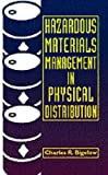 img - for Hazardous Materials Management in Physical Distribution (Industrial Health & Safety) book / textbook / text book