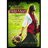 Created to be His Help Meet: Discover How God Can Make Your Marriage Glorious ~ Debi Pearl