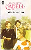 Letter to My Love (0340108819) by Cadell, Elizabeth