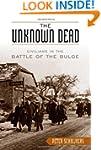 The Unknown Dead: Civilians in the Ba...