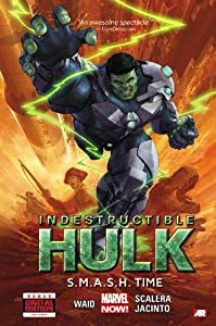 Indestructible Hulk Volume 3: S.M.A.S.H. Time (Marvel Now) by Mark Waid and Matteo Scalera