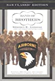 Band of Brothers: E Company, 506th Regiment, 101st Airborne from Normandy to Hitler's Eagle's Nest (S & S Classic Edition) (0743216385) by Stephen E. Ambrose