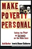 img - for Make Poverty Personal: Taking the Poor as Seriously as the Bible Does (emersion: Emergent Village resources for communities of faith) book / textbook / text book