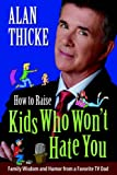 img - for How to Raise Kids Who Won't Hate You book / textbook / text book