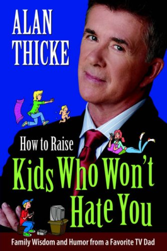 How to Raise Kids Who Won't Hate You