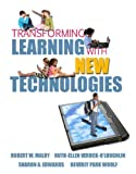 img - for By Robert W. Maloy - Transforming Learning with New Technologies (with MyEducationKit) book / textbook / text book