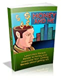 Best eBook on How To Get Rich - Money And Me: Learn How People Relate To Money And Overcome Your Limiting Beliefs About Getting Rich