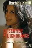 echange, troc Rachida Khalil - Le sentier de l'ignorance