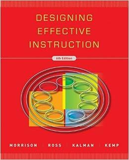 Designing Effective Instruction Gary R Morrison Steven