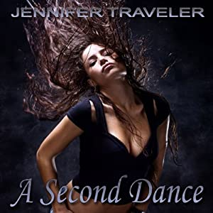 A Second Dance | [Jennifer Traveler]