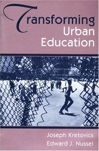 Transforming Urban Education: Problems & Possibilities for Equality of Educational Opportunity