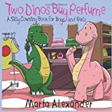Two Dinos Buy Perfume: Fun Counting Book for Boys and Girls