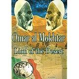 Omar Al Mokhtar Lion of the Desert (The Biography of Shaikh Omar Al Mokhtar)