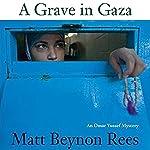 A Grave in Gaza: An Omar Yussef Mystery | Matt Beynon Rees