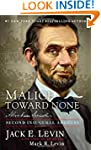 Malice Toward None: Abraham Lincoln's...