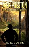 H E Joyce Jack Preston and The Undiscovered Country: 1 (The Jack Preston Adventures)