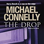 The Drop (       ABRIDGED) by Michael Connelly Narrated by Len Cariou