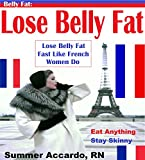51nZ0vv4EhL. SL160 Belly Fat: Lose Belly Fat: Lose Belly Fat Fast Like French Women Do