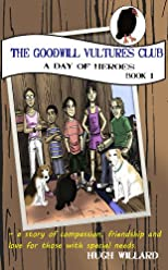 The Goodwill Vultures Club: A Day of Heroes