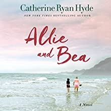 Allie and Bea Audiobook by Catherine Ryan Hyde Narrated by Lauren Ezzo, Janet Metzger