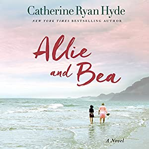 Allie and Bea Hörbuch von Catherine Ryan Hyde Gesprochen von: Lauren Ezzo, Janet Metzger