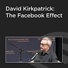 David Kirkpatrick: The Facebook Effect  by David Kirkpatrick Narrated by David Kirkpatrick
