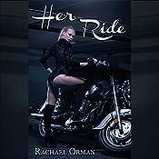Her Ride: Her Series, Book 1 | [Rachael Orman]