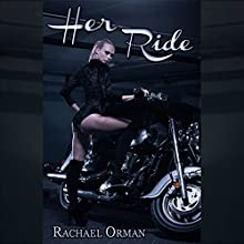 Her Ride: Her Series, Book 1 (       UNABRIDGED) by Rachael Orman Narrated by Angel Korin