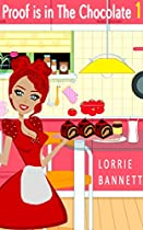 Mystery: (book 1) Proof Is In The Chocolate ((murder Mystery Cozy Woman Sweet Sleuth Detective))