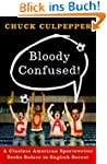 Bloody Confused!: A Clueless American...