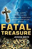 img - for Fatal Treasure : Greed and Death, Emeralds and Gold, and the Obsessive Search for the Legendary Ghost Galleon Atocha (Paperback)--by Jedwin Smith [2005 Edition] book / textbook / text book