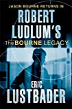 Robert Ludlum's The Bourne Legacy: A Covert-One Novel