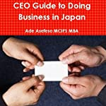 CEO Guide to Doing Business in Japan | Ade Asefeso MCIPS MBA