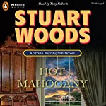 Hot Mahogany (       UNABRIDGED) by Stuart Woods Narrated by Tony Roberts