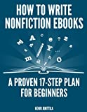 How to Write Nonfiction eBooks: A Proven 17-Step Plan for Beginners