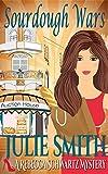Sourdough Wars: A  Cozy and Humorous San Francisco Mystery; Rebecca Schwartz #2 (The Rebecca Schwartz Series)