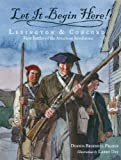 img - for Let It Begin Here!: Lexington & Concord: First Battles of the American Revolution book / textbook / text book