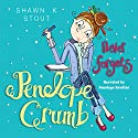 Penelope Crumb Never Forgets Audiobook by Shawn K. Stout Narrated by Penelope Rawlins