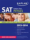 Kaplan SAT Subject Test Physics 2013-2014 (Kaplan Test Prep)
