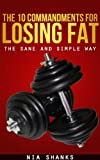 The Commandments for Losing Fat, the Sane and Simple Way