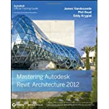 Mastering Autodesk Revit Architecture 2012 (Autodesk Official Training Guides)