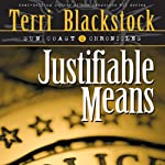 Justifiable Means (       ABRIDGED) by Terri Blackstock Narrated by Sandy Burr, Jay Charles
